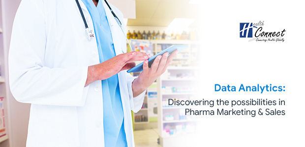 Data Analytics: Discovering the possibilities in Pharma Marketing & Sales