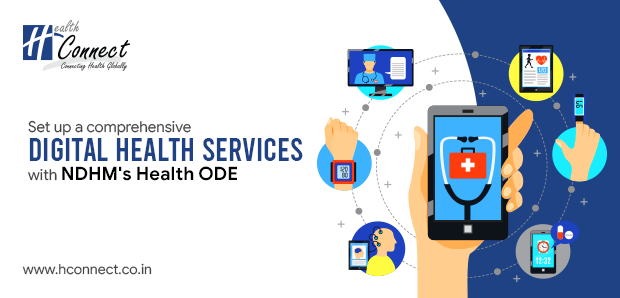 Set up a comprehensive Digital Health Services with NDHM's Health ODE
